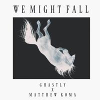 Ghastly Feat. Matthew Koma - We Might Fall (Raymond Remix)