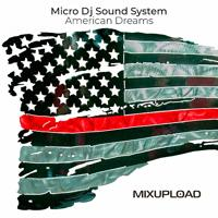 Micro Dj Sound System - American Dreams (Road Deep Mix)