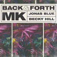 Mk & Jonas Blue & Becky Hill - Back And Forth (Extended)